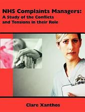 NHS Complaints Managers: A Study of the Conflicts and Tensions in Their Role