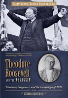 Theodore Roosevelt and the Assassin PDF