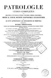 Patrologiae latina cursus completus ... series secunda: Volume 89