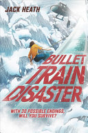 Download Bullet Train Disaster  Choose Your Destiny  1  Book