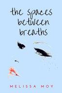 The Spaces Between Breaths