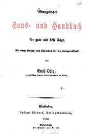 Evangelisches Haus- und Handbuch für gute und böse Tage: Mit einem Gesang- und Choralbuch für den Hausgottesdienst von Emil Ohly