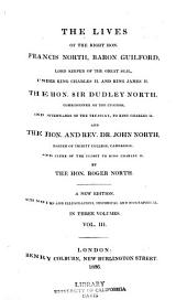 The lives of Francis North: Baron Guilford; Sir Dudley North; and Rev. Dr. John North ...