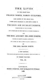 The lives of Francis North: Baron Guilford; Sir Dudley North; and Rev. Dr. John North ...