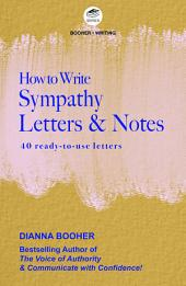 How to Write Sympathy Letters and Notes: 40 Ready-To-Use Letters