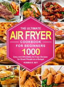 The Ultimate Air Fryer Cookbook For Beginners