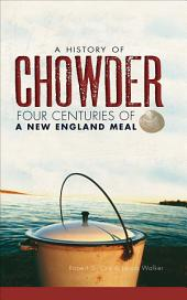 A History of Chowder: Four Centuries of a New England Meal