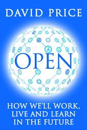 OPEN: How we'll work, live and learning the future