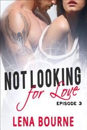 Not Looking for Love: Episode 3