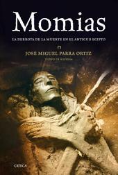 Momias: La derrota de la muerte en el Antiguo Egipto