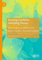 Dancing Conflicts  Unfolding Peaces PDF