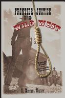 Frontier Justice in the Wild West PDF