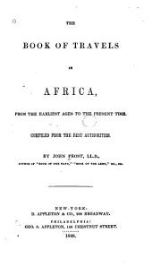 The Book of Travels in Africa: From the Earliest Ages to the Present Time