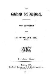 Die Schlacht bei Rossbach: ein Jubelschrift