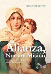 Tu Alianza, nuestra misión: Textos escogidos del P. Kentenich sobre la Alianza de Amor