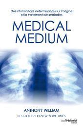 Médical médium: Des informations déterminantes sur l'origine et le traitement des maladies