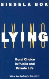 Lying: Moral Choice in Public and Private Life