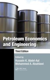 Petroleum Economics and Engineering, Third Edition: Edition 3