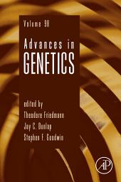 Advances in Genetics: Volume 98