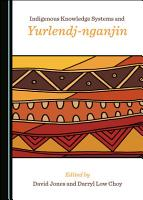 Indigenous Knowledge Systems and Yurlendj nganjin PDF