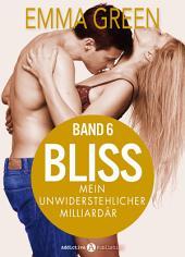 Bliss - Mein unwiderstehlicher Milliardär, 6