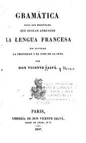 Gramática para los españoles que desean aprender la lengua francesa ...