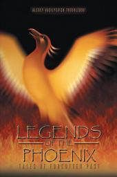LEGENDS OF THE PHOENIX: Tales of Forgotten Past