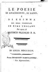 Le poesie di Anacreonte, di Saffo, e di Erinna dal greco trasportate in rime toscane per opera di Eritisco Pilenejo: Pagina 1