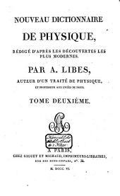 Nouveau dictionnaire de physique, rédigé d'après les découvertes les plus modernes: Volume2