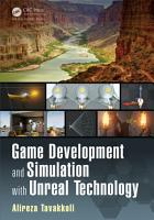 Game Development and Simulation with Unreal Technology PDF