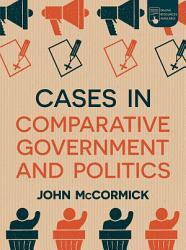 Cases In Comparative Government And Politics Book PDF