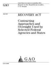 Recovery Act: Contracting Approaches and Oversight Used by Selected Federal Agencies and States