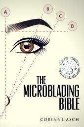The Microblading Bible: A Microblading Reference Book