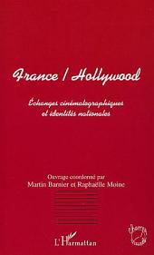 FRANCE/HOLLYWOOD: Echanges cinématographiques et identités nationales
