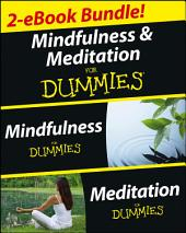 Mindfulness and Meditation For Dummies, Two eBook Bundle with Bonus Mini eBook: Mindfulness For Dummies, Meditation For Dummies, and 50 Ways to a Better You, Edition 2