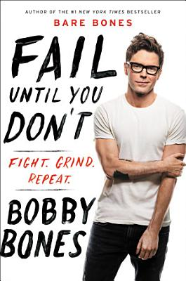 Fail Until You Don t