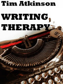 Writing Therapy: A Beautifully angled Novel About Growing Up and Breaking Down