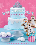 The Snow Princess Cookbook Book