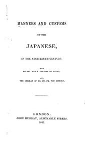Manners and Customs of the Japanese, in the Nineteenth Century: From Recent Dutch Visitors of Japan, and the German of Dr. Ph. Fr. Von Siebold