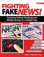 Fighting Fake News  Teaching Critical Thinking and Media Literacy in a Digital Age PDF