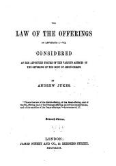 The Law of the Offerings in Leviticus I-VII: Considered as the Appointed Figure of the Various Aspects of the Offering of the Body of Jesus Christ