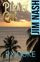 Pirate Cay: Jim Nash Adventure #1