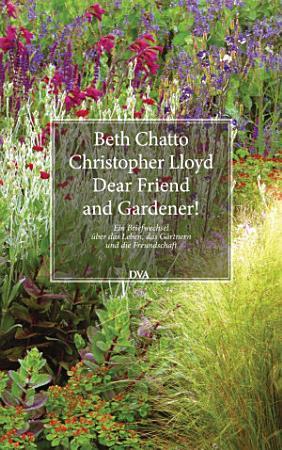 Dear Friend and Gardener  PDF