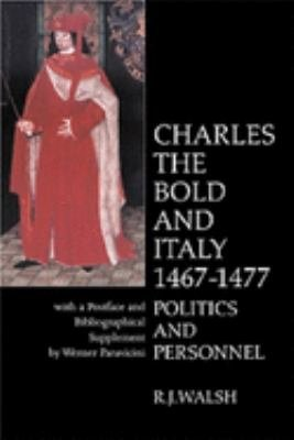 Charles the Bold and Italy  1467 1477