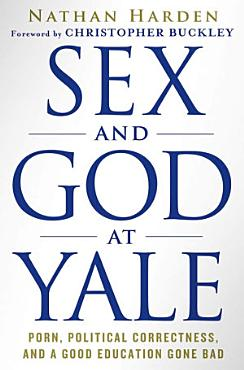 Sex and God at Yale PDF