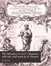 The Odysseys, tr. by G. Chapman, with intr. and notes by R. Hooper