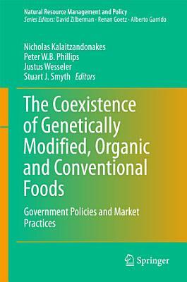 The Coexistence of Genetically Modified  Organic and Conventional Foods