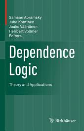 Dependence Logic: Theory and Applications