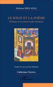 Le soufi et la poésie: Poétique de la poésie soufie ottomane