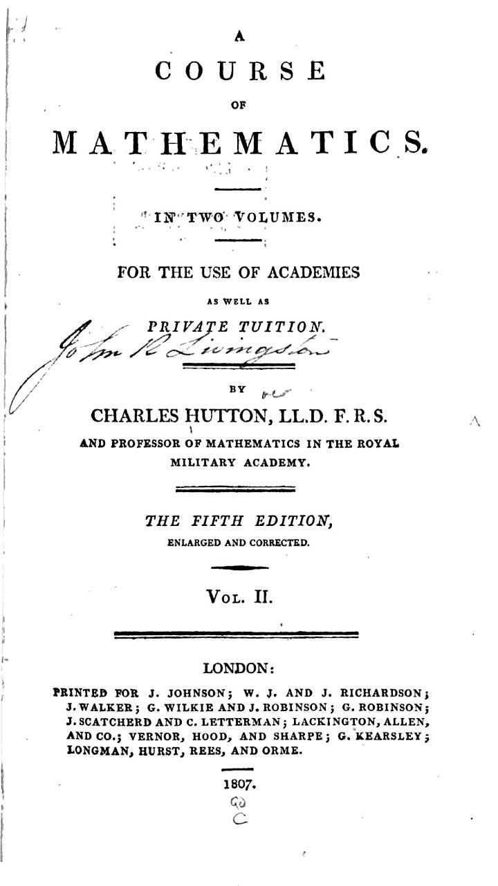 A Course of Mathematics in Two Volumes for the Use of Academies as Well as Private Tuition